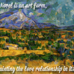 the romance novel is an art form, painting the love relationship in its many colors