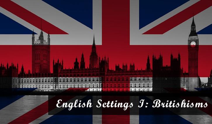 English Settings I: Britishisms - Julie Tetel Andresen
