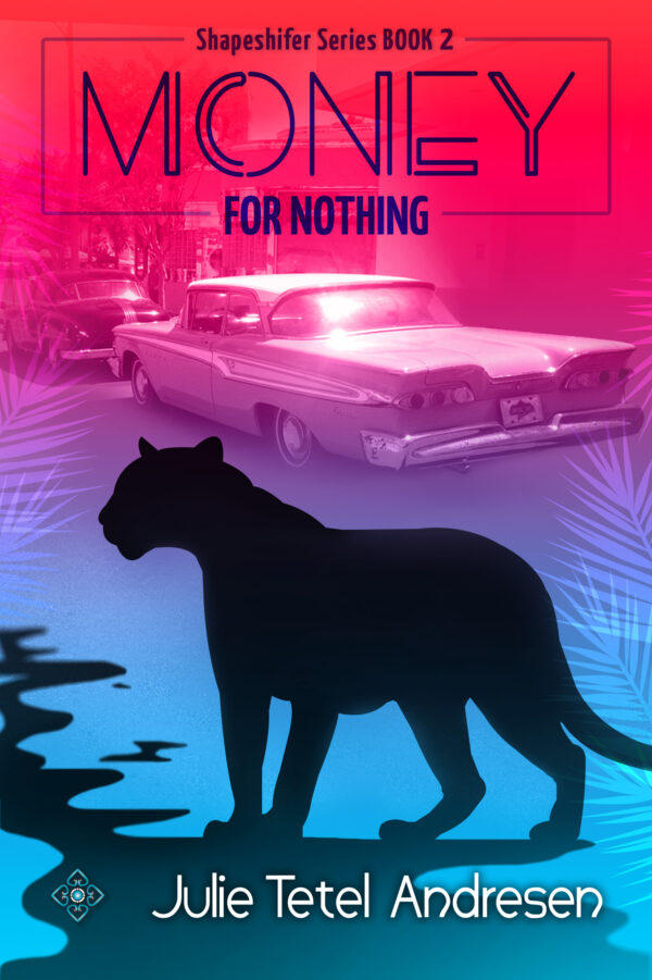 Cover of Julie Tetel Andresen's Money for Nothing featuring a werepanther and a classic car
